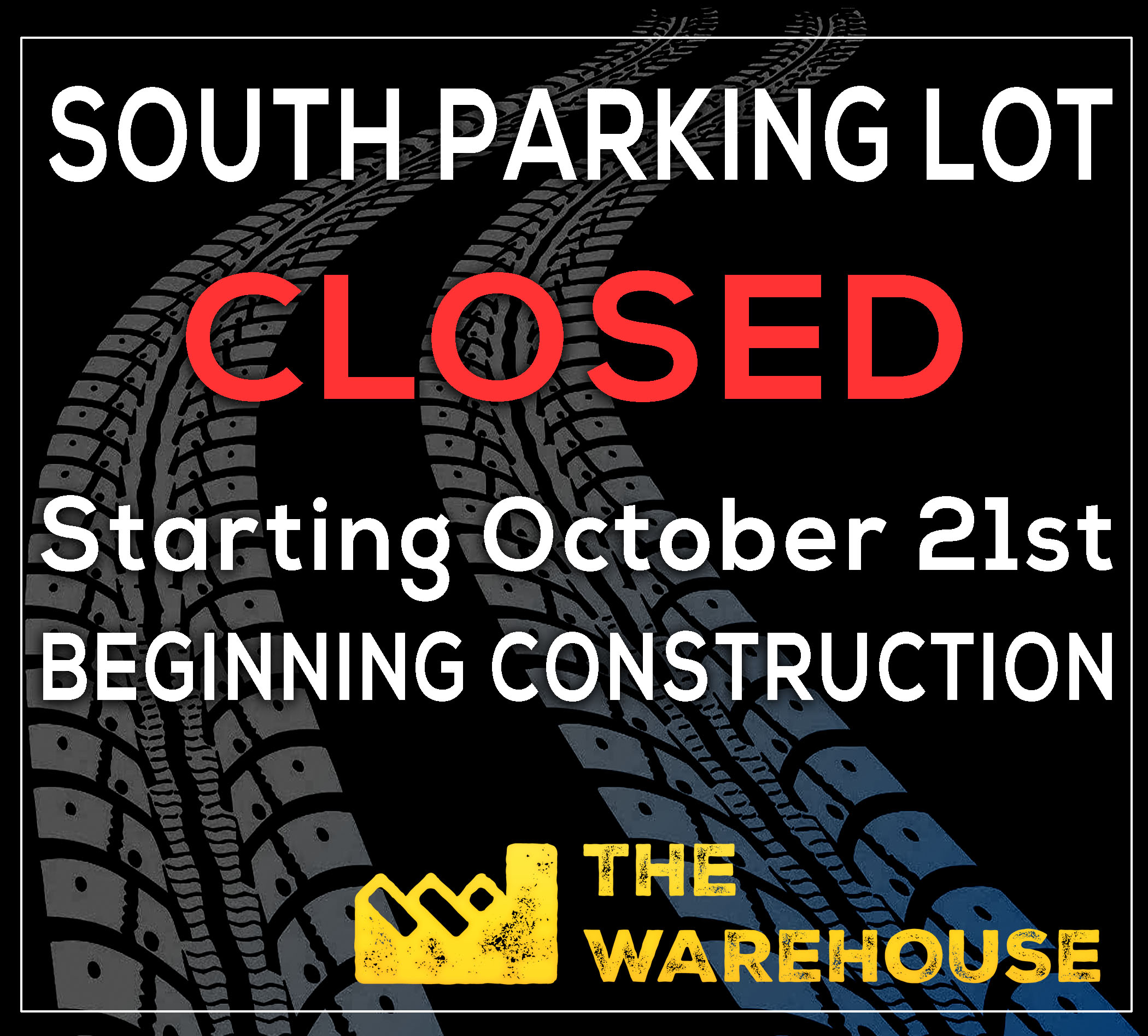 South Lot Closed for Construction